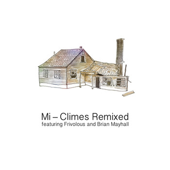 Mi - Climes Remixed