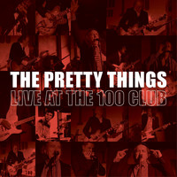 The Pretty Things - The Pretty Things - Live at the 100 Club