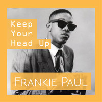 Frankie Paul - Keep Your Head Up