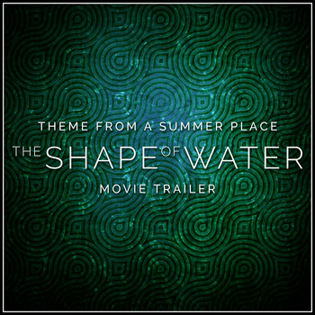 "Percy Faith & His Orchestra - Theme from a Summer Place (From The ""Shape of Water"" Movie Trailer)"