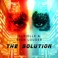 Eurielle & Ryan Louder - The Solution