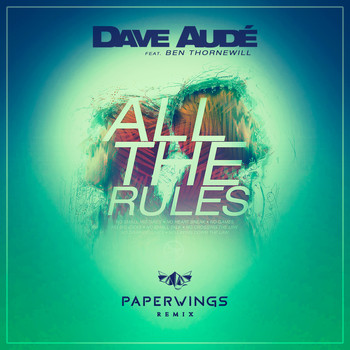 Dave Audé - All the Rules (Paperwings Remix)
