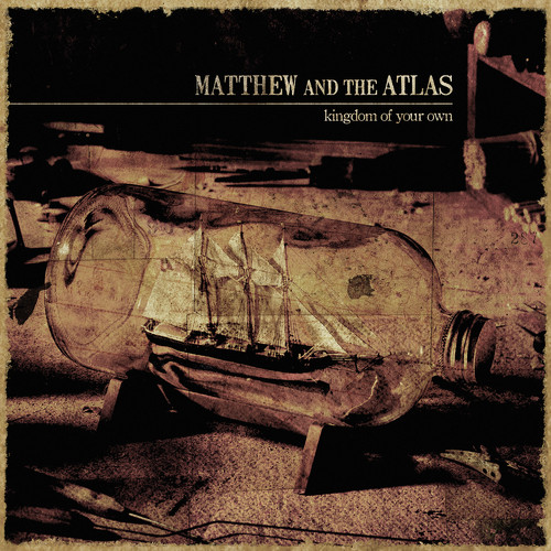Matthew and the Atlas MP3 Album Kingdom of Your Own