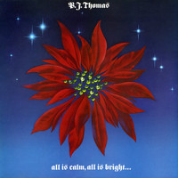 B.J. THOMAS - All Is Calm, All Is Bright