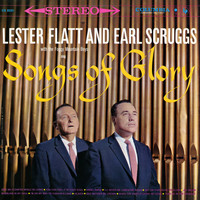 Flatt & Scruggs - Songs of Glory