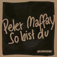 Peter Maffay - So bist du (MTV Unplugged)