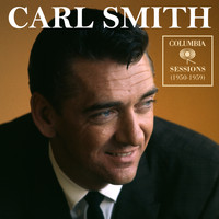 Carl Smith - Columbia Sessions (1950-1959)