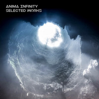 Anima Infinity - Selected Works
