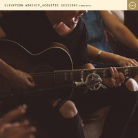 Elevation Worship - Acoustic Sessions