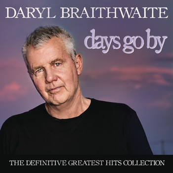 Daryl Braithwaite - Days Go By: The Definitive Greatest Hits Collection