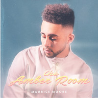 Maurice Moore - The Amber Room (Explicit)