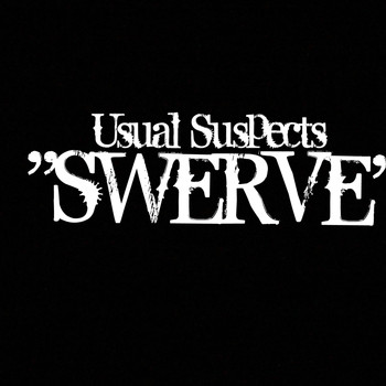 Usual Suspects - Swerve