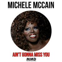 Michele McCain - Ain't Gonna Miss You