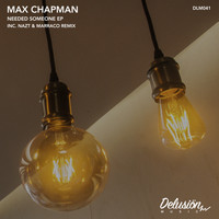 Max Chapman - Needed Someone EP