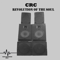 CRC - Revolution Of The Soul