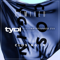 tyDi - Closing In (with Christopher Tin, ft. Dia Frampton) - REMIXED