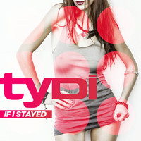 tyDi - If I Stayed