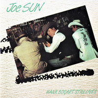 Joe Sun - Hank Bogart Still Lives
