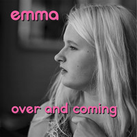Emma - Over and Coming