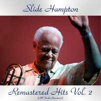 Slide Hampton - Remastered Hits Vol. 2 (All Tracks Remastered)