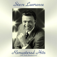 Steve Lawrence - Remastered Hits (All Tracks Remastered)