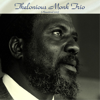 Thelonious Monk Trio - Thelonious Monk Trio (Remastered 2017)