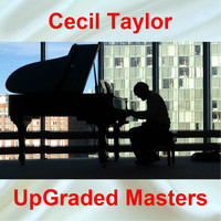 Cecil Taylor - UpGraded Masters (All Tracks Remastered)