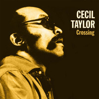 Cecil Taylor - Crossing