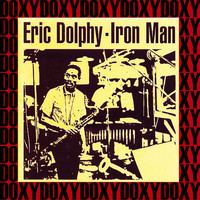 Eric Dolphy - Iron Man (Hd Remastered, Japanese Edition, Doxy Collection)