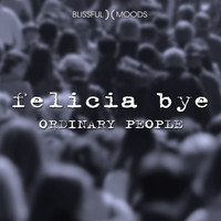 Felicia Bye - Ordinary People