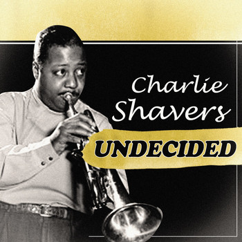 Charlie Shavers - Undecided