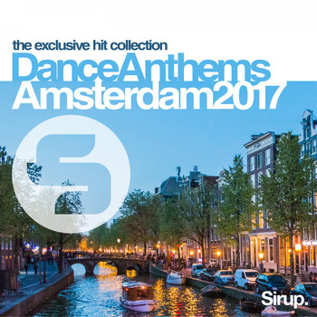 Various Artists - Sirup Dance Anthems Amsterdam 2017