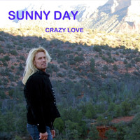 Sunny Day - Crazy Love