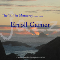 "Erroll Garner - The ""Elf"" In Monterey And More"