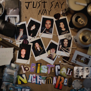Just Say Nay - Logistical Nightmares (Explicit)