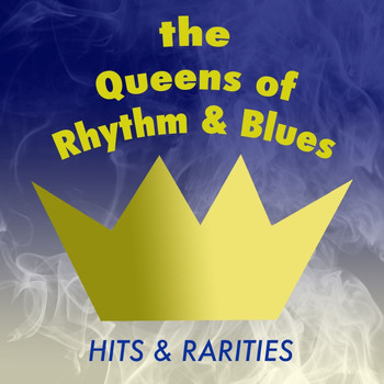 Various Artists - The Queens of Rhythm & Blues: Hits & Rarities