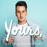 Russell Dickerson - Yours (intl mix)