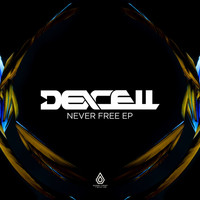 Dexcell - Never Free EP