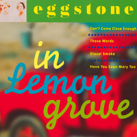 Eggstone - In Lemon Grove