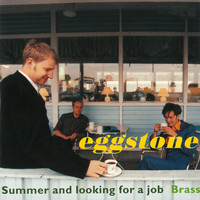 Eggstone - Summer And Looking For A Job