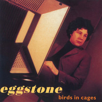 Eggstone - Birds In Cages