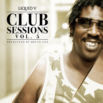 Various Artists - Liquid V Club Sessions, Vol. 5 (Presented by Bryan Gee)