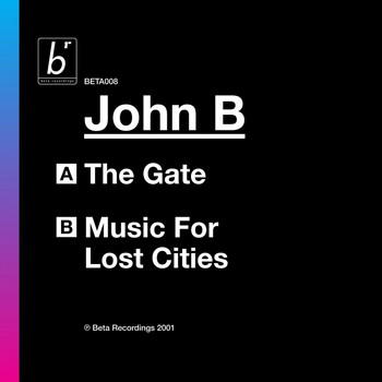 John B - The Gate / Music for Lost Cities