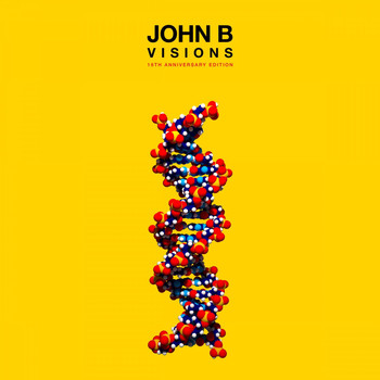 John B - Visions (18th Anniversary Edition) (Remastered)