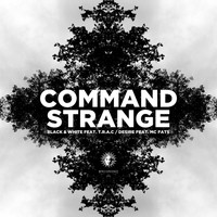 Command Strange - Black & White / Desire