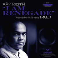 Ray Keith - I Am Renegade, Vol. 1