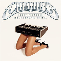 Chromeo - Fancy Footwork (Mr. Carmack Remix)