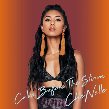 Che'Nelle - Calm Before the Storm