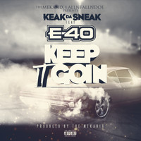 Keak Da Sneak - Ima Keep It Goin' (feat. E-40) (Explicit)