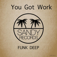 Funk Deep - You Got Work